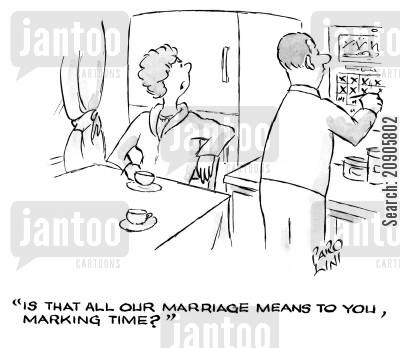 calender cartoon humor: 'Is that all our marriage means to you, marking time?'