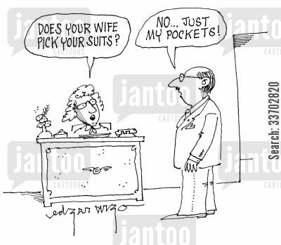 picks suits cartoon humor: 'Does your wife pick your suits?' 'No, just my pockets!'