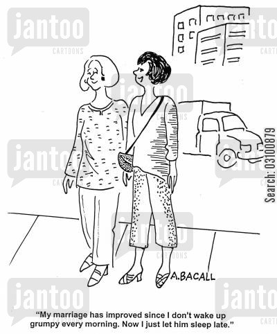 lie ins cartoon humor: 'My marriage has improved since I don't wake up grumpy every morning. Now I just let him sleep late.'