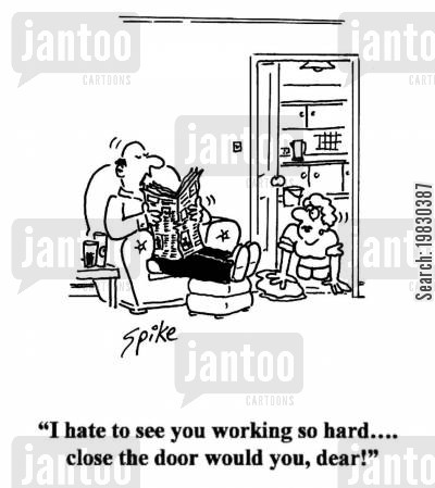 sexism cartoon humor: 'I hate to see you working so hard...close the door would you, dear!'