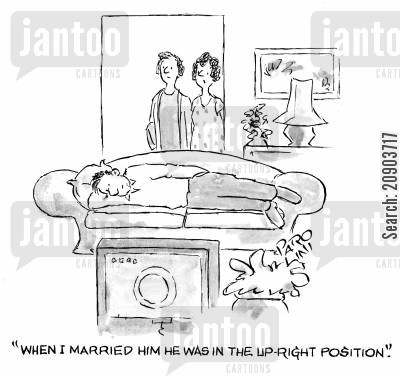 bone idle cartoon humor: 'When I married him he was in the up-right position.'