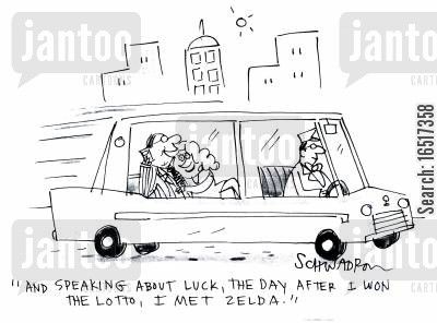 good fortune cartoon humor: 'And speaking about luck, the day after I won the Lotto, I met Zelda.'