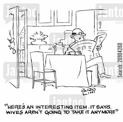 item cartoon humor: 'Here's an intersting item. It says wives aren't going to take it anymore.'