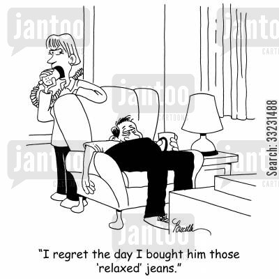 relaxed jeans cartoon humor: 'I regret the day I bought him those 'relaxed' jeans.'