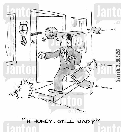 scorned woman cartoon humor: 'Hi Honey. Still mad?'