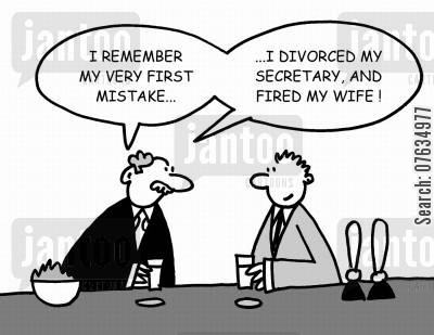 first mistake cartoon humor: I remember my first mistake...I divorced my secretary and fired my wife.