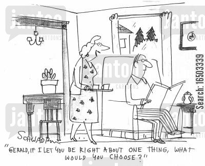 right and wrong cartoon humor: 'Gerald, if I let you be right about one thing, what would you choose?'