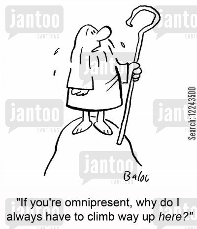 omnipresent cartoon humor: 'If you're omnipresent, why do I always have to climb way up here?'