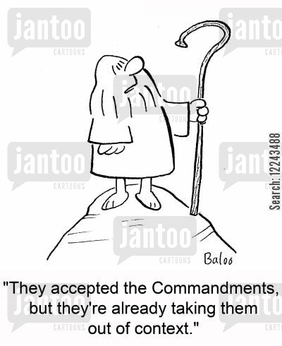 accepted cartoon humor: 'They accepted the Commandments, but they're already taking them out of context.'