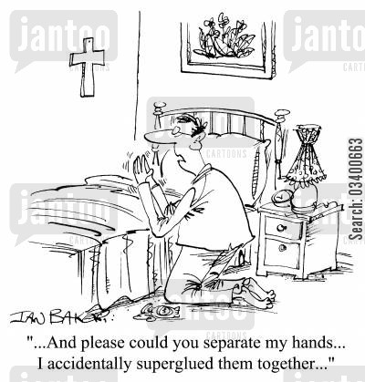 requesting cartoon humor: And could you separate my hands...I accidentally super-glued them together...