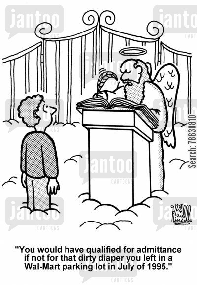 sins cartoon humor: 'You would have qualified for admittance if not for that dirty diaper you left in a Wal-Mart parking lot in July of 1995.'