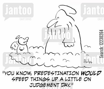 judgment day cartoon humor: 'You know, predestination would speed things up a little on judgement day.'