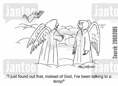 temporary staff cartoon humor: 'I just found out that, instead of God, I've been talking to a temp!'