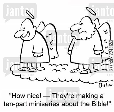 miniseries cartoon humor: 'How nice! -- They're making a ten-part miniseries about the Bible!'