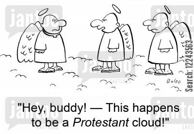 protestants cartoon humor: 'Hey, buddy! -- This happens to be a Protestant cloud!'