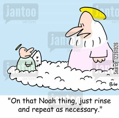 rinse cartoon humor: 'On that Noah thing, just rinse and repeat as necessary.'