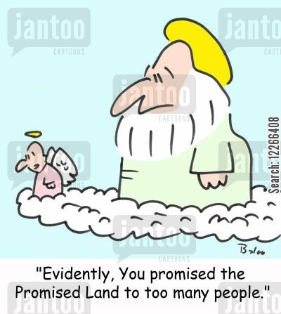 gaza cartoon humor: 'Evidently, You promised the Promised Land to too many people.'