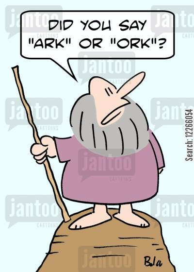 orks cartoon humor: 'Did You say 'ark' or 'ork'?'