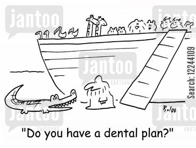 dental plan cartoon humor: 'Do you have a dental plan?'