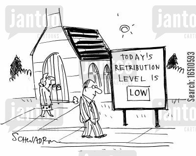 atonement cartoon humor: 'Today's retribution level is LOW.'