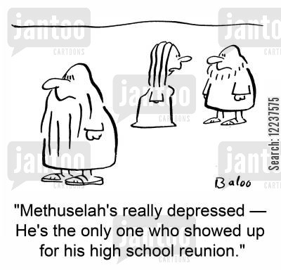 meeting up cartoon humor: 'Methuselah's really depressed -- He's the only one who showed up for his high school reunion.'