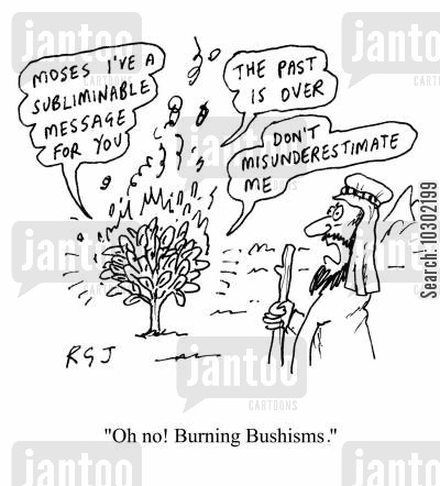 bushism cartoon humor: 'Oh no! Burning Bushisms.'