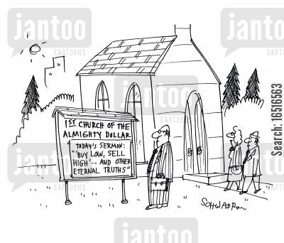 sell high cartoon humor: Church of the Almighty Dollar, today's sermon, buy low, sell high.