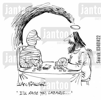 lazarus cartoon humor: 'I'll raise you, Lazarus . . . '