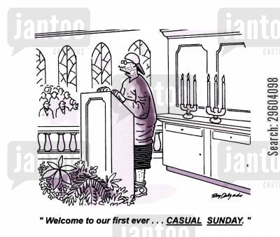 sermons cartoon humor: 'Welcome to our first ever... Casual Sunday.'