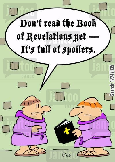 book of revelations cartoon humor: 'Don't read the Book of Revelations yet -- it's full of spoilers.'