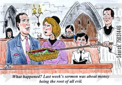 sundays cartoon humor: 'What happened? Last week's sermon was about money being the root of all evil.'