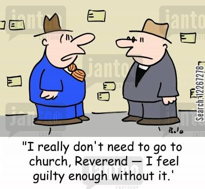 guilty conscience cartoon humor: 'I really don't need to go to church, Reverend -- I feel guilty enough without it.'