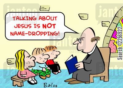 name dropper cartoon humor: 'Talking about Jesus is NOT name-dropping!'