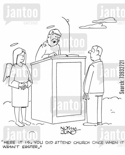 after lives cartoon humor: 'Here it is. You did attend church once when it wasn't Easter.'