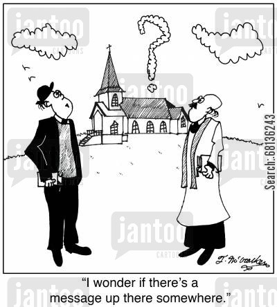 believer cartoon humor: 'I wonder if there's a message up there somewhere.'