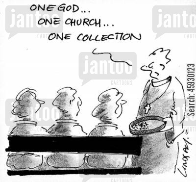 on god cartoon humor: One god...one church...one collection.