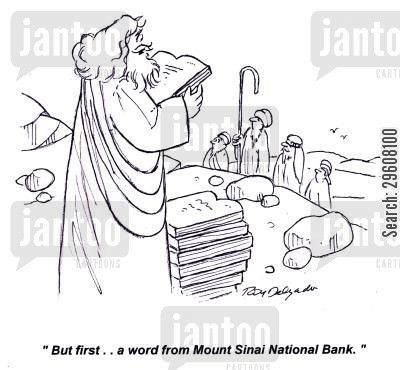 commanding cartoon humor: 'But first... a word from Mount Sinai National Bank.'