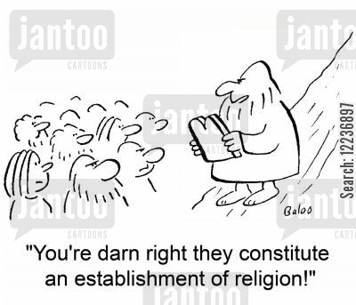 first amendment cartoon humor: 'You're darn right they constitute an establishment of religion!'