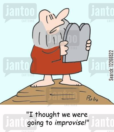decalogue cartoon humor: 'I thought we were going to IMPROVISE!'