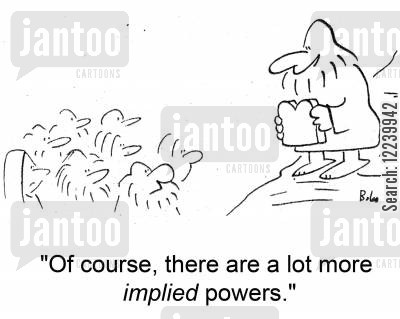 implied powers cartoon humor: 'Of course, there are a lot more implied powers.'