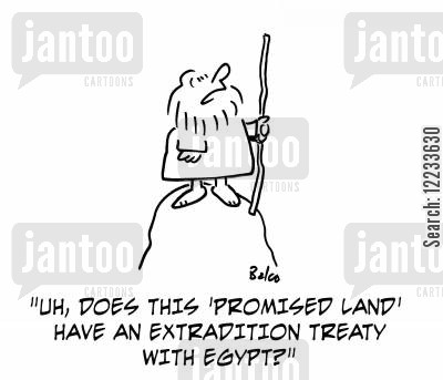 gods laws cartoon humor: 'Uh, does this 'Promised Land' have an extradition treaty with Egypt?'