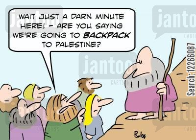 palestine cartoon humor: 'Wait just a darn minute here! -- Are you saying we're going to backpack to Palestine?'