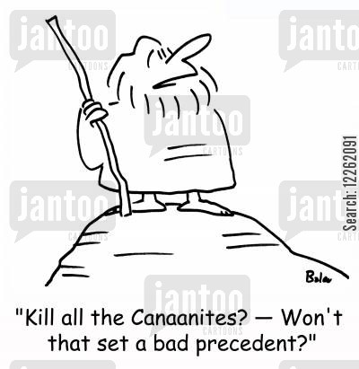 canaanites cartoon humor: 'Kill all the Canaanites? -- Won't that set a bad precedent?'