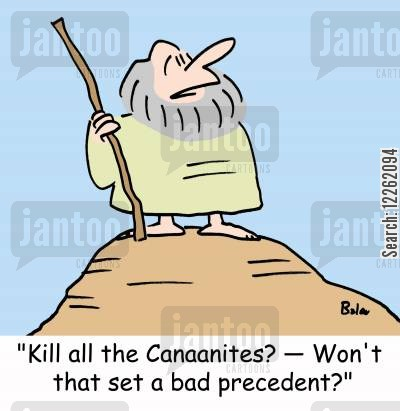 canaanite cartoon humor: 'Kill all the Canaanites? -- Won't that set a bad precedent?'