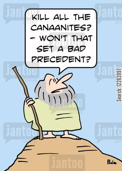 religious war cartoon humor: 'Kill all the Canaanites? -- Won't that set a bad precedent?'