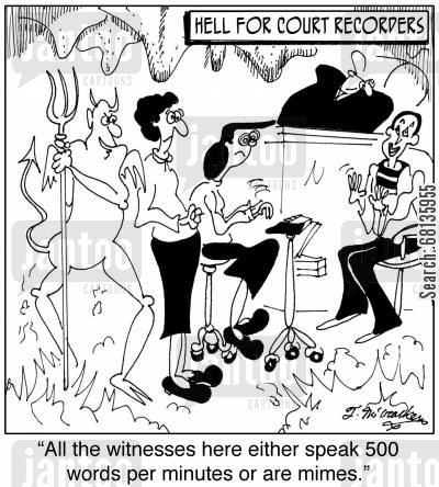 stenos cartoon humor: 'Hell for Court Reporters.' 'All the witnesses here either speak 500 words per minutes or are mimes.'
