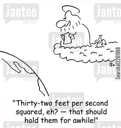 gravity equation cartoon humor: 'Thirty-two feet per second squared, eh? -- that should hold them for awhile!: