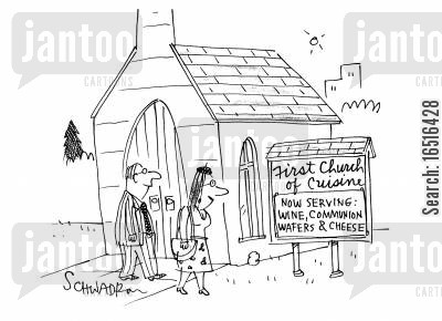 christian church cartoon humor: First Church of Cuisine - Now serving wine, communion, wafers and cheese.