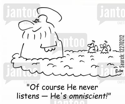 listening skills cartoon humor: 'Of course He never listens - He's OMNISCIENT!'