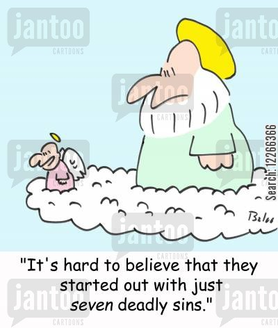 religious rule cartoon humor: 'It's hard to believe that they started out with just SEVEN deadly sins.'